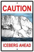 WS043 - Metal Signs, Warning Signs - Caution Iceberg Ahead