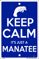 WS123 - Metal Signs, Warning Signs - Keep Calm Manatee