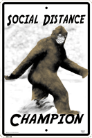 WS138  - Metal Signs, Warning Signs - Bigfoot Social Distancing Champ