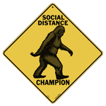 X461 - Metal Signs, Crosswalks - Bigfoot Social Distancing Champ